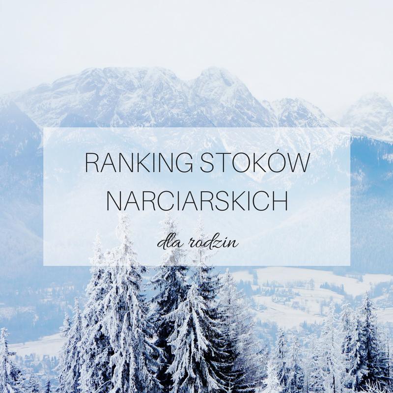 RANKING STOKÓW NARCIARSKICH super synowie, opinie stoki narciarskie, gdzie z dziećmi na ferie, stoki narciarskie bukowina tatrzańska, nauka jazdy na nartach bukowina tatrzańska
